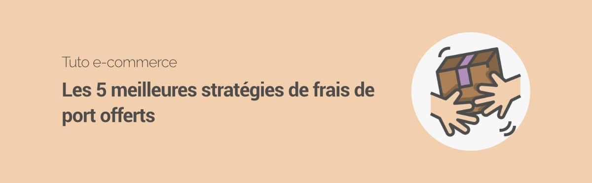 5-meilleures-strategies-frais-port-offerts-b