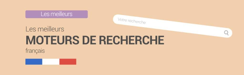 Meilleurs moteurs recherche Français